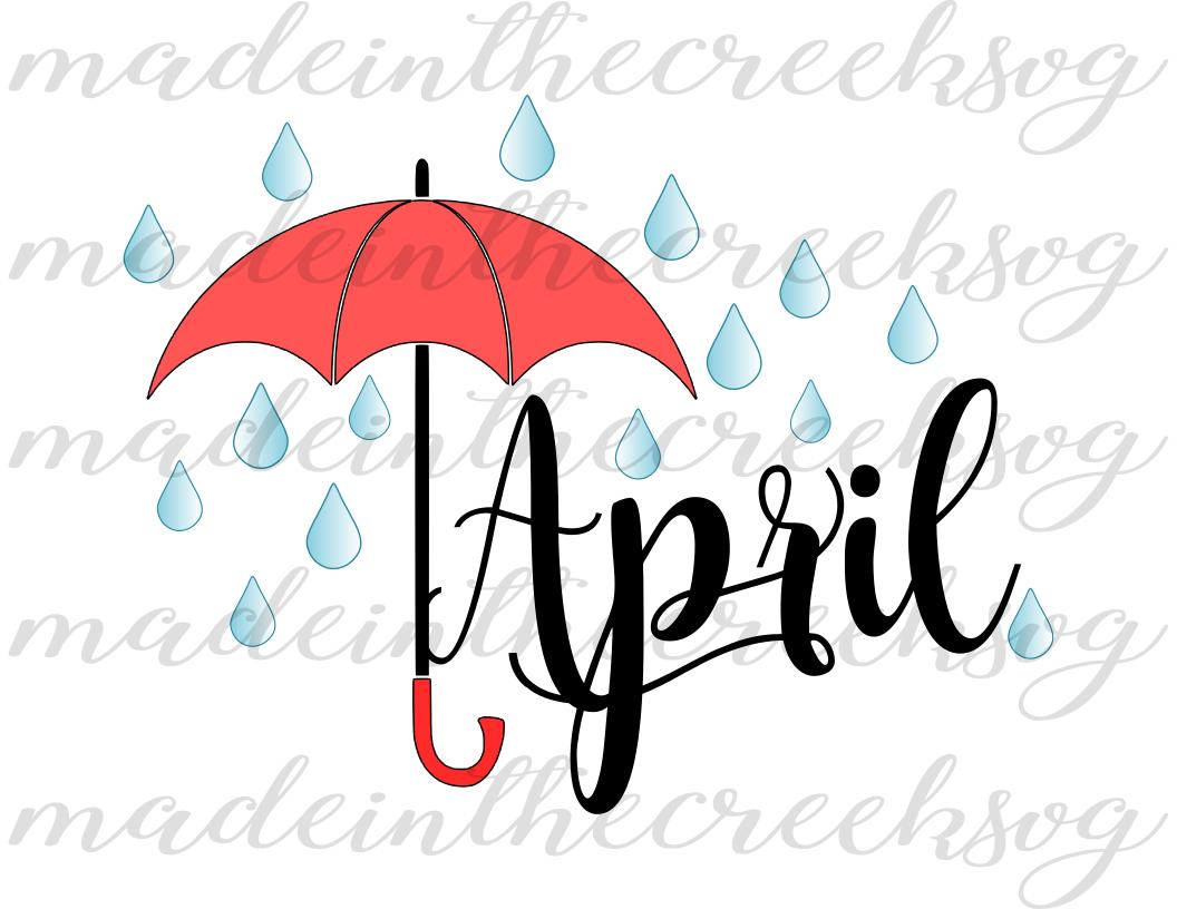 April Showers, Raindrops, Umbrella, Month, Cut File, SVG, PNG, PDF for  Silhouette & Cricut.