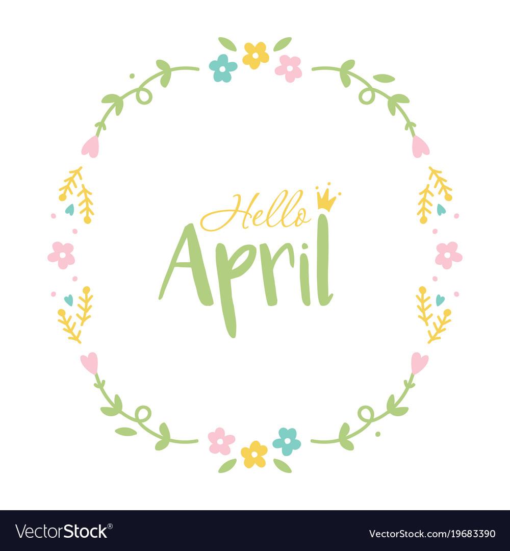 Hello april floral round frame.