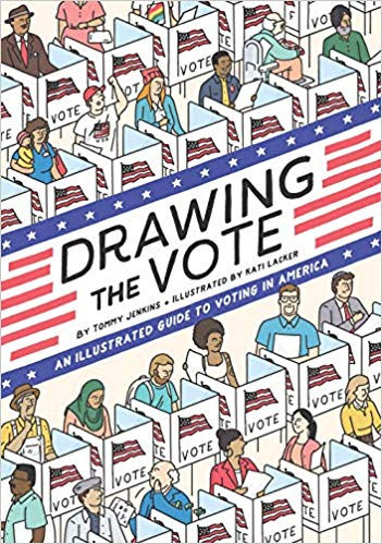 Drawing the Vote: An Illustrated Guide to Voting in America.