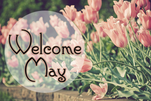 Welcome May Images Pictures Clipart Photos Quotes Sayings.