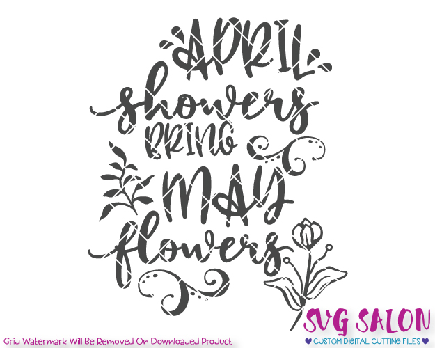 April Showers Bring May Flowers Cut File Set in SVG, EPS, DXF, JPEG, and PNG.