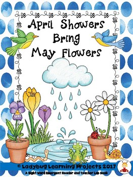 April Showers Bring May Flowers (Emergent Reader and Teacher Lap Book).