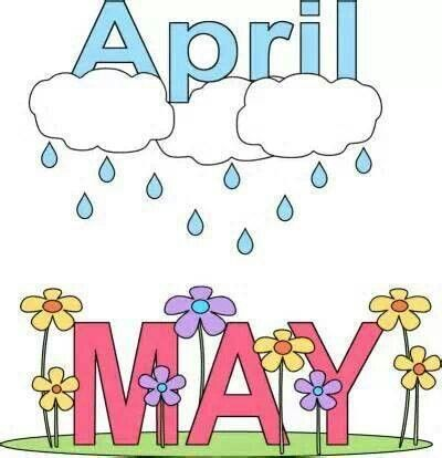 April Showers Bring May Flowers.