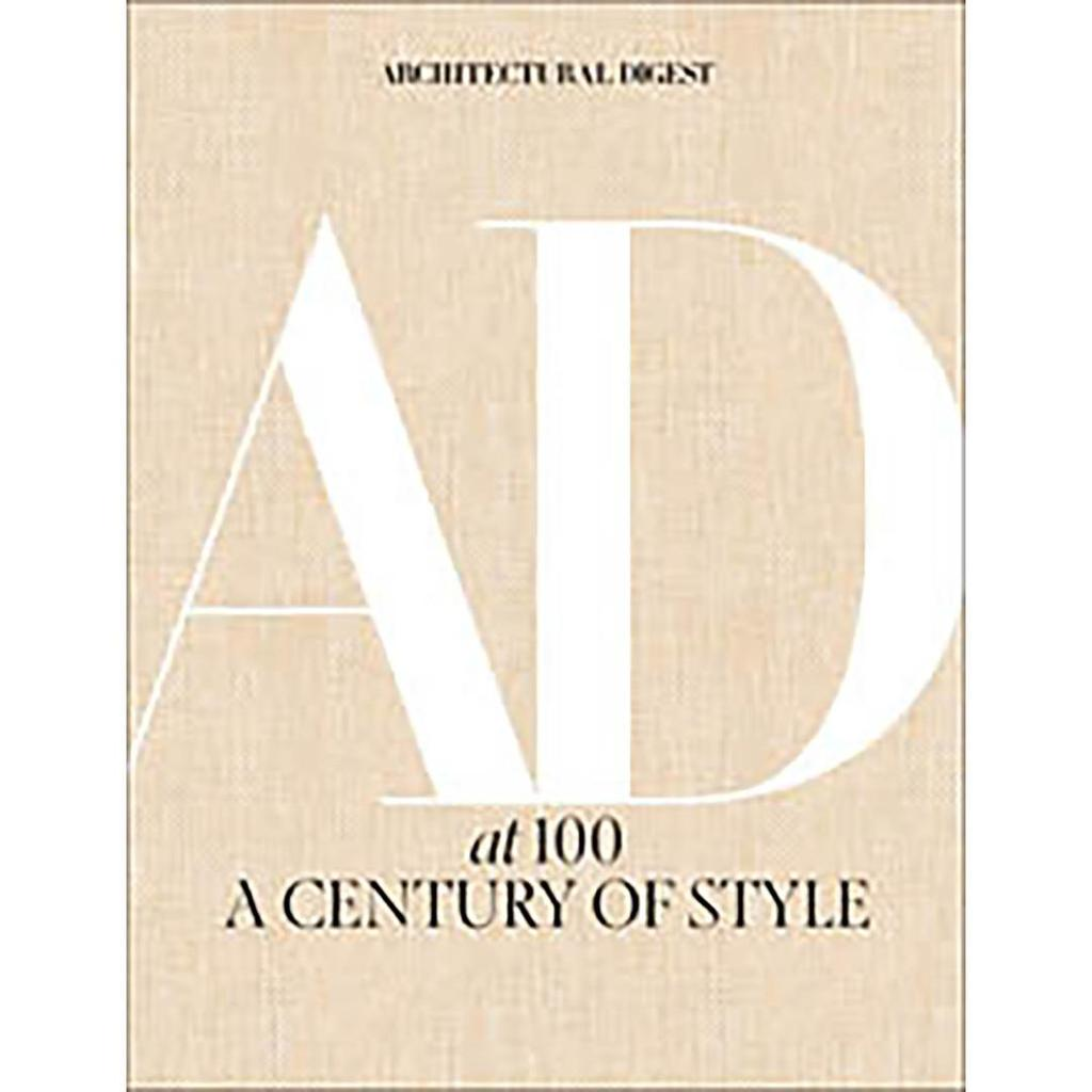 ARCHITECTURAL DIGEST AT 100 A CENTURY OF STYLE.