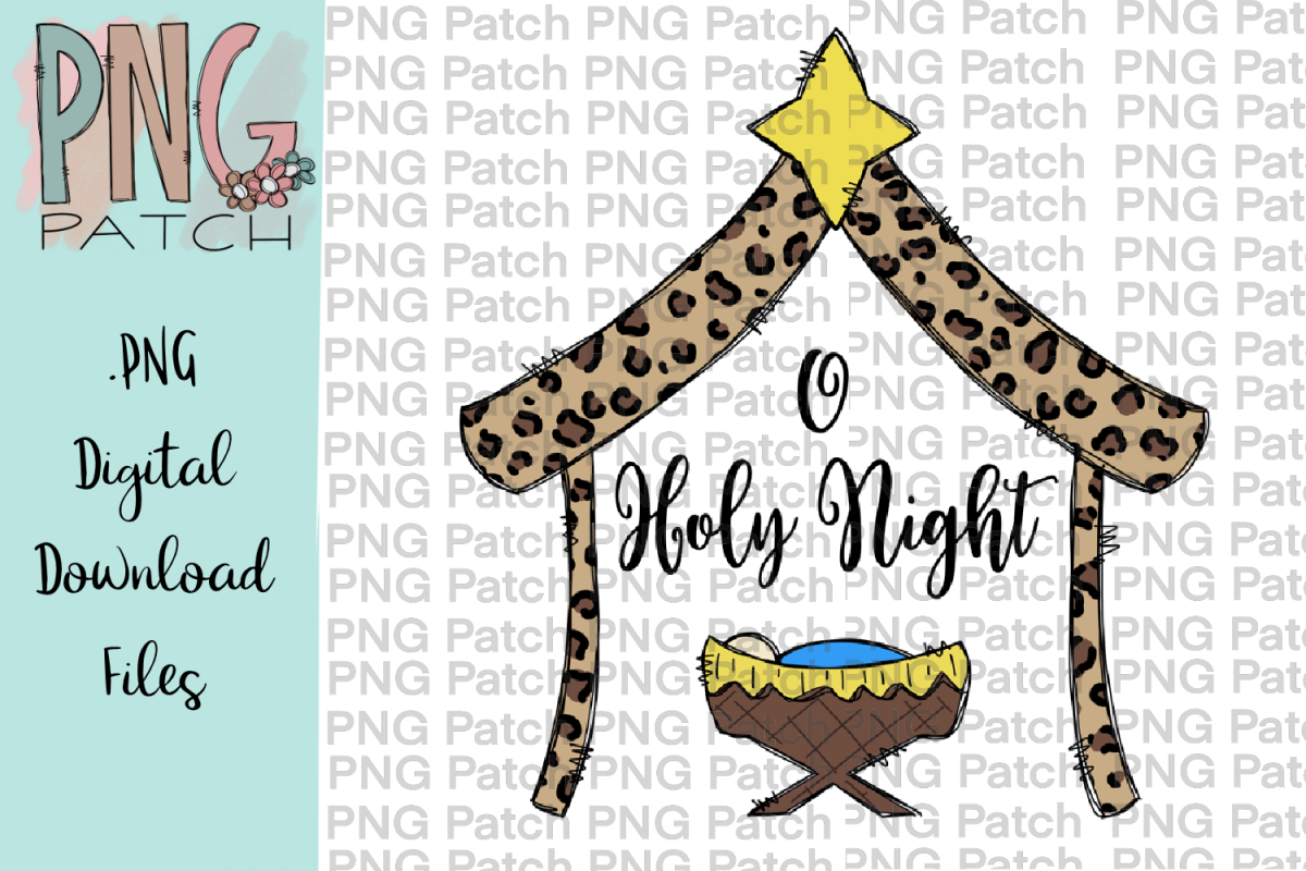 O Holy Night, Leopard Print Manger, Christmas PNG File.
