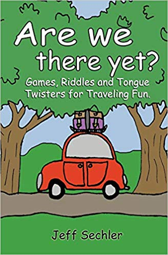 Are We There Yet?: Games, Riddles and Tongue Twisters for.