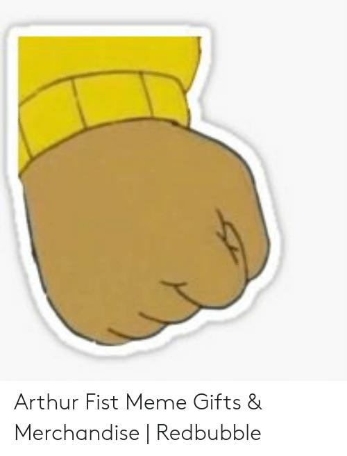 Arthur Fist Meme Gifts & Merchandise.