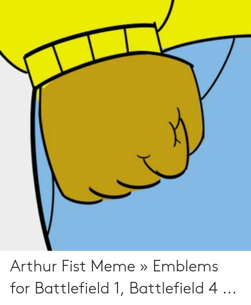 Arthur Fist Meme » Emblems for Battlefield 1 Battlefield 4.