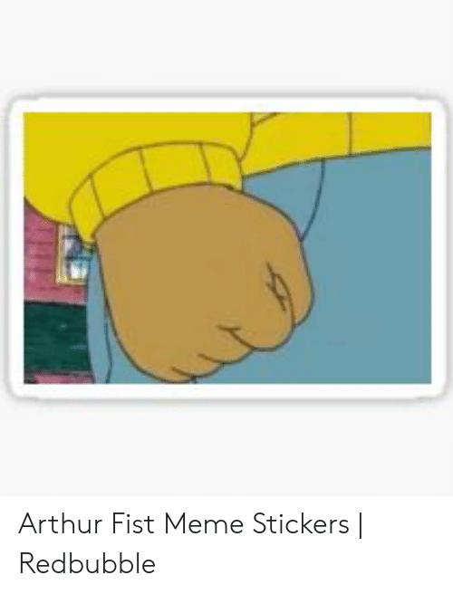 Arthur Fist Meme Stickers.