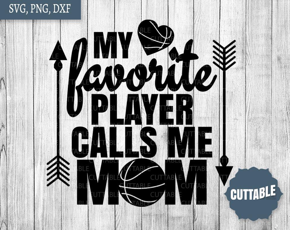 My favorite player calls me Mom cut file, Basketball Mom svg, Mom supporter  cut file, basketball SVG.