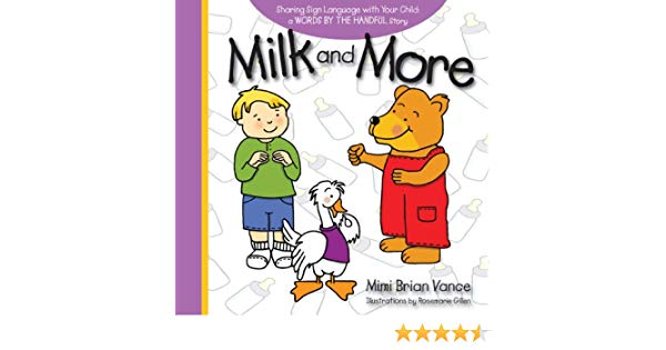 Milk and More: Sharing Sign Language with Your Child (Words.
