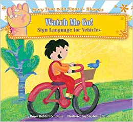 Watch Me Go: Sign Language for Vehicles (Story Time With.