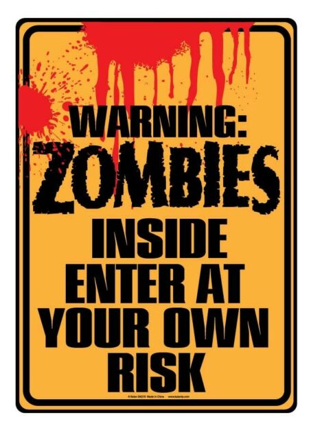 WARNING: ZOMBIES INSIDE Enter at your own risk! Tin Sign 8 1/4 x 11 5/8.