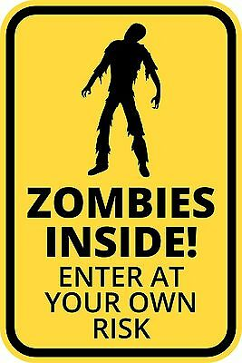 ZOMBIES INSIDE FUNNY Warning Sign Enter At Own Risk Sticker.