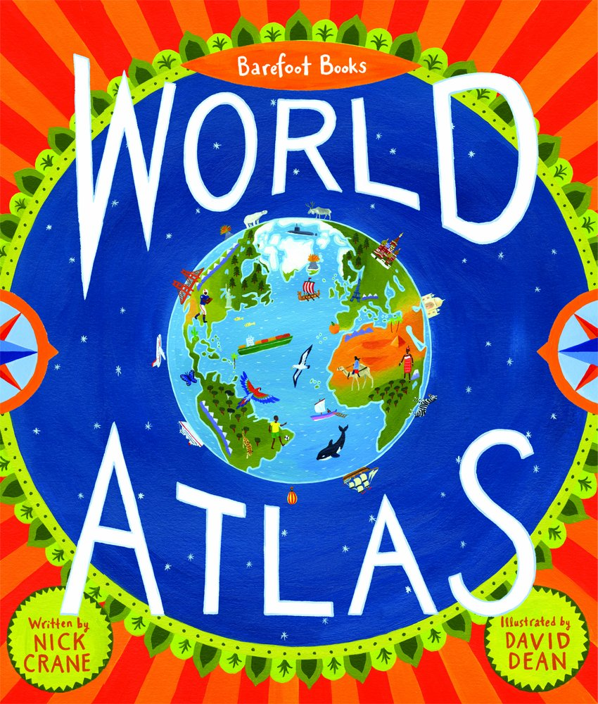 Barefoot Books World Atlas: Nick Crane, David Dean: 9781846863332.