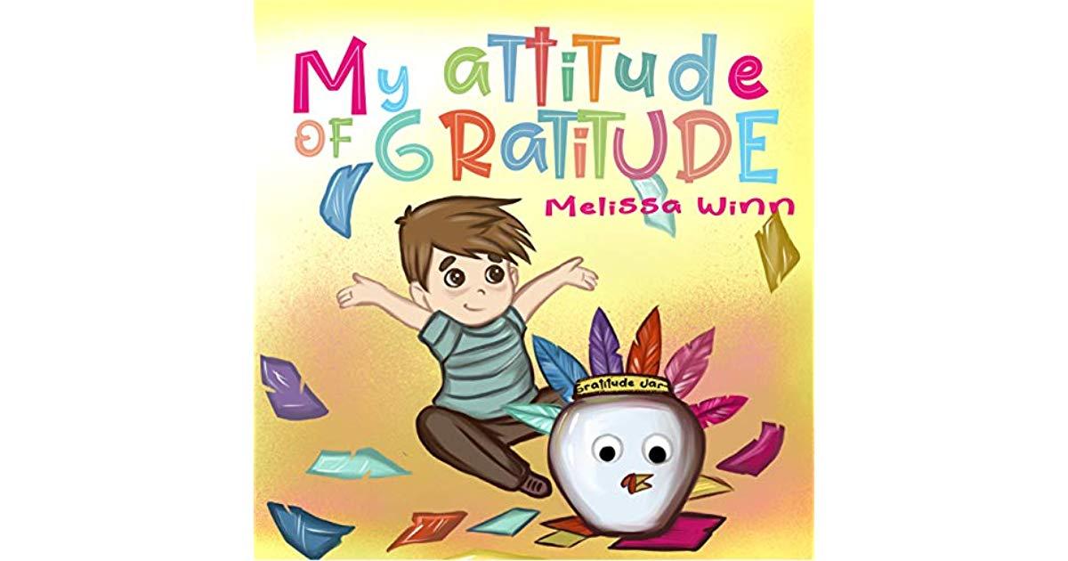 My Attitude of Gratitude by Melissa Winn.