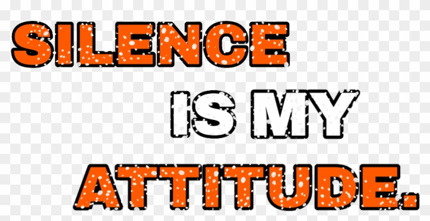 Png Text, Silent Is My Attitude.