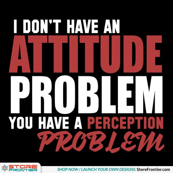 Attitude problem.