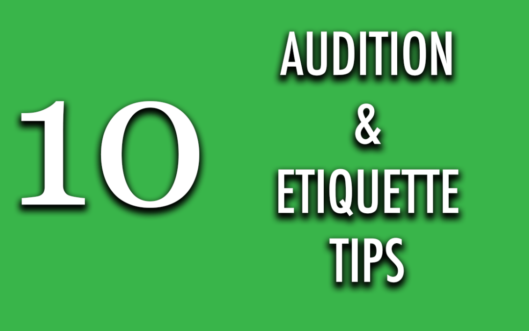 10 Audition and Etiquette Tips.