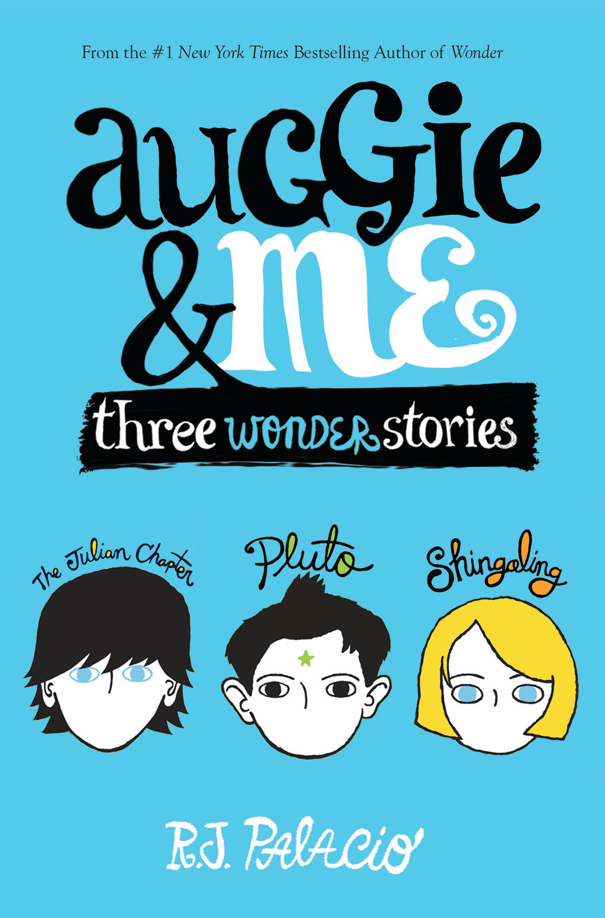 Auggie & Me: Three Wonder Stories ebook by R. J. Palacio.