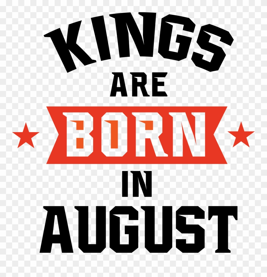 Kings Are Born In June Born In August, Birthday Shirts, Clipart.