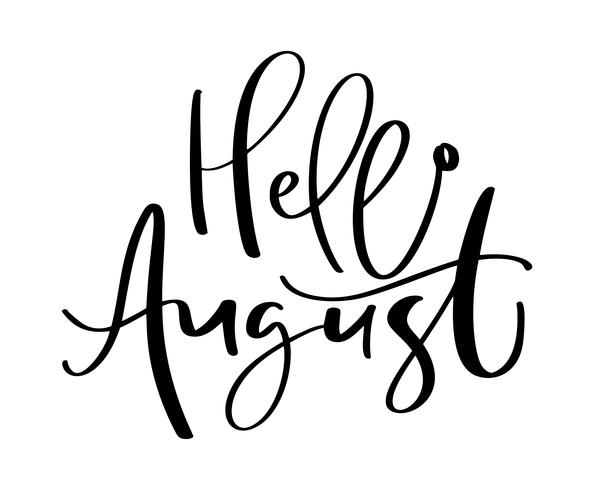 Hand drawn typography lettering text Hello August. Isolated.