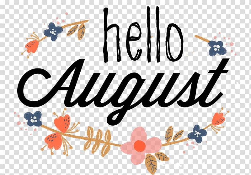 Hello august text, Saying Quotation August Hello!, hello.