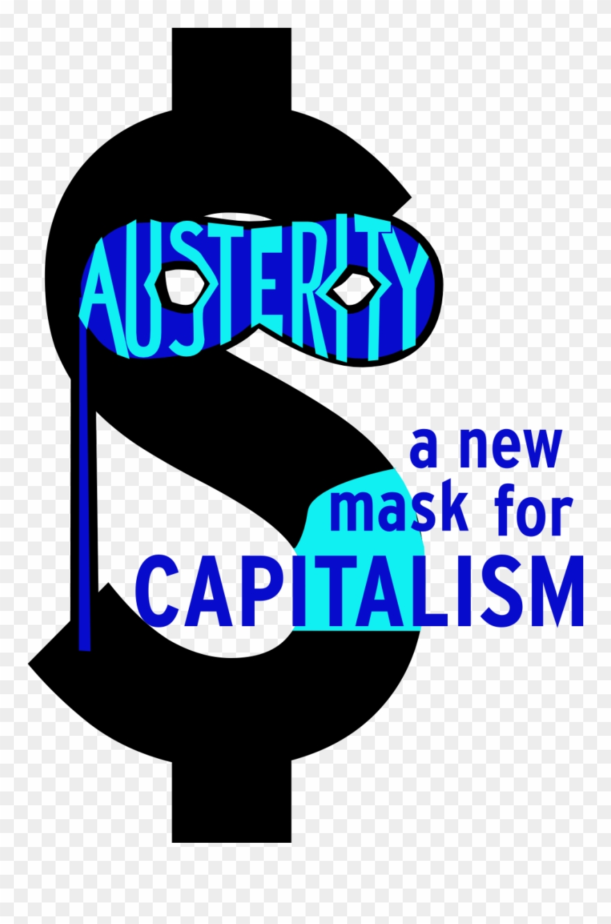 Austerity Is A New Mask For Capitalism Clipart (#2333517.