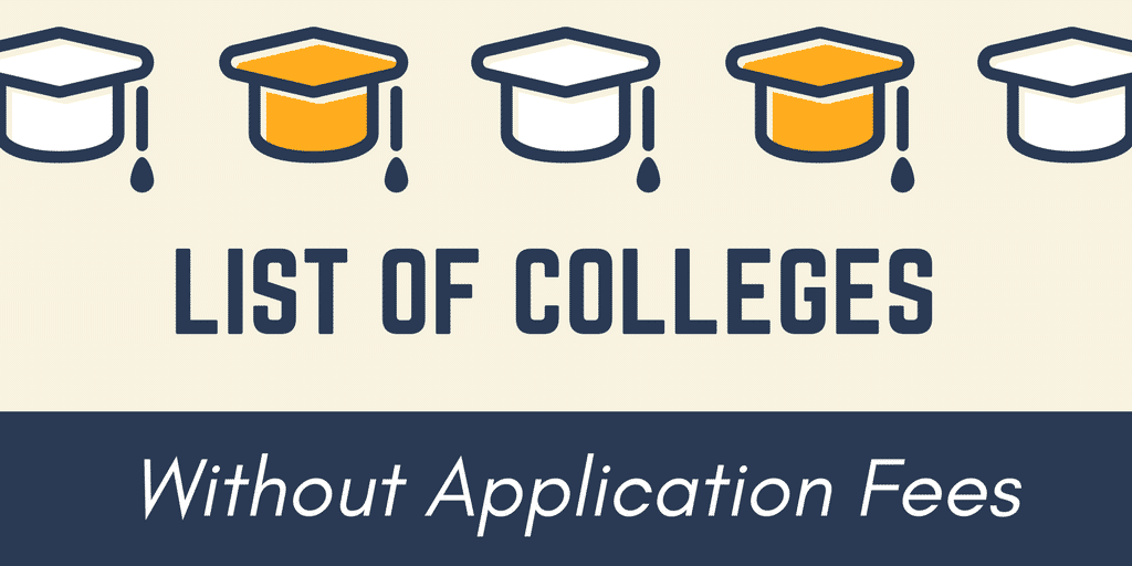 52 Top Colleges without Application Fees 2019.