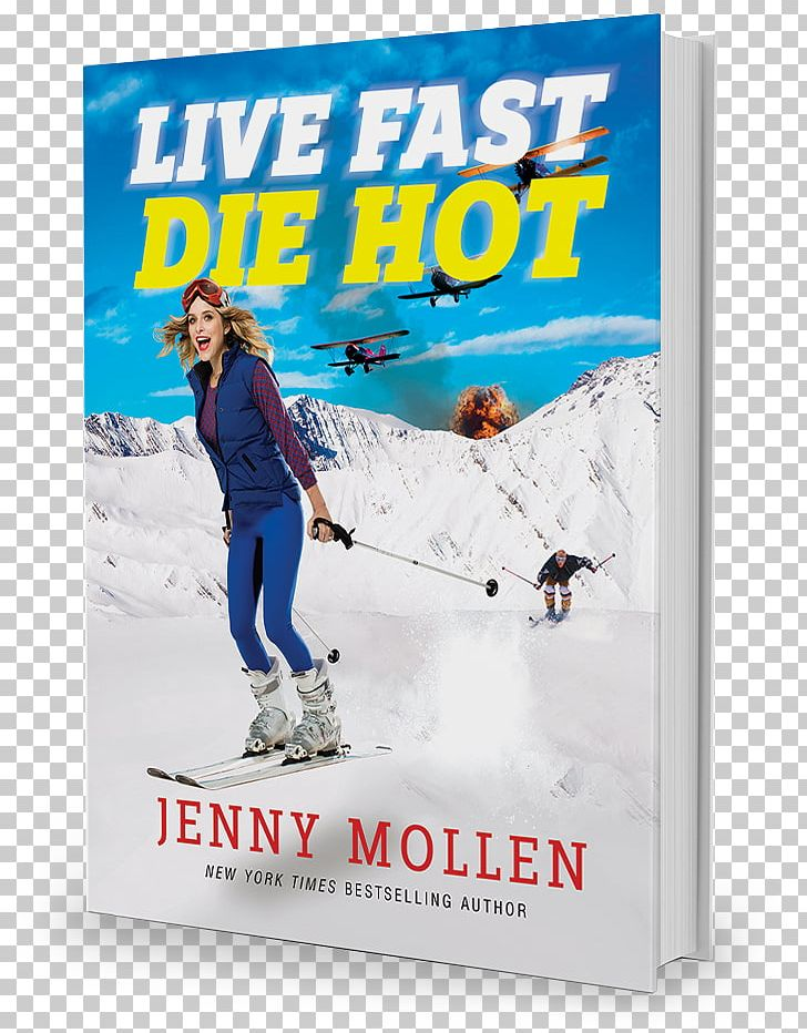 Live Fast Die Hot Book Author I Like You Just The Way I Am.