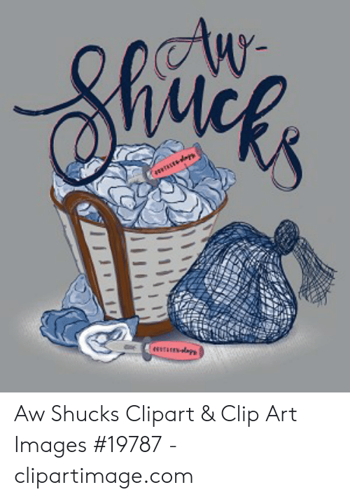 Shncks W meCEps MTaap Aw Shucks Clipart & Clip Art Images #19787.