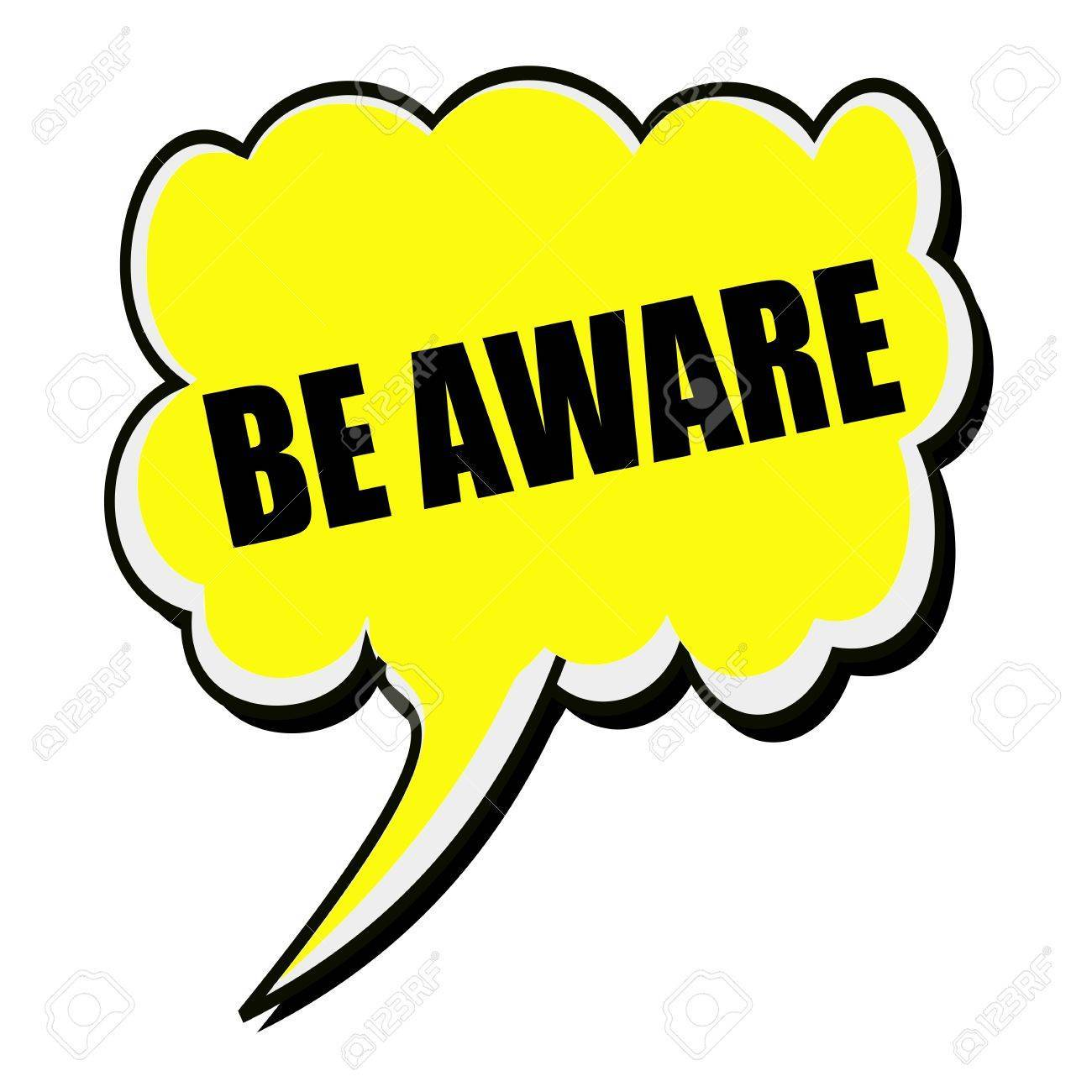 Be aware black stamp text on yellow Speech Bubble » Clipart Portal.