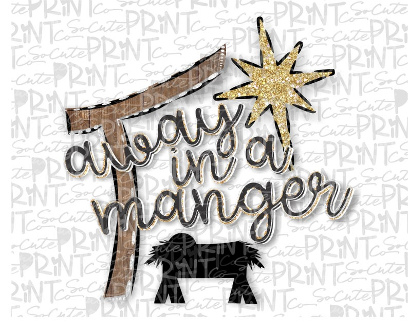 Christmas, Away in a manger nativity clipart, Christmas png file for  sublimation printing, Christian clipart, Christmas shirt design.