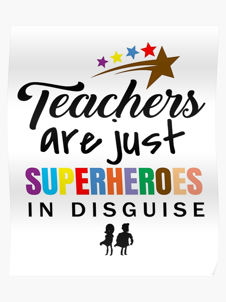 'Teachers Are Superheroes' Awesome Teacher Quote.