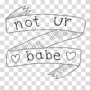 Banner not ur babe text transparent background PNG clipart.