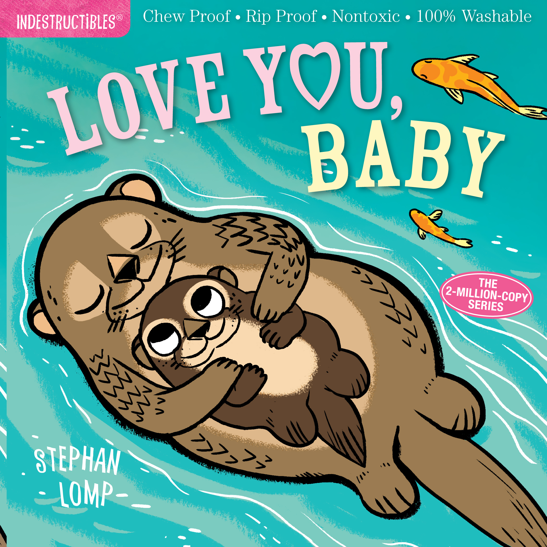 Indestructibles: Love You, Baby by Stephan Lomp.