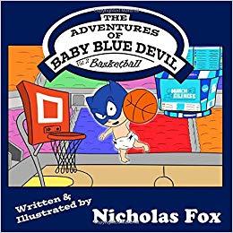 The Adventures of Baby Blue Devil: Basketball: Nicholas Fox.