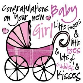 Congratulations on your new baby girl.
