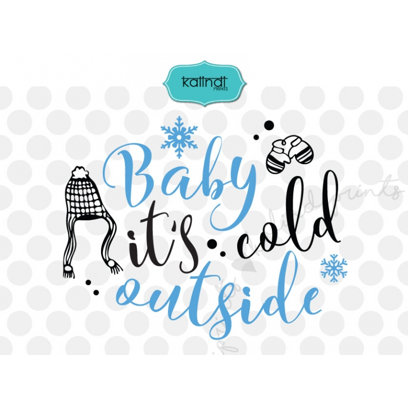 Baby it's cold outside SVG, Christmas SVG.