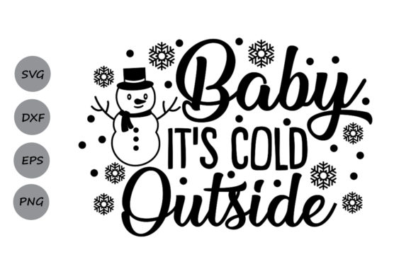 Baby its cold outside svg.