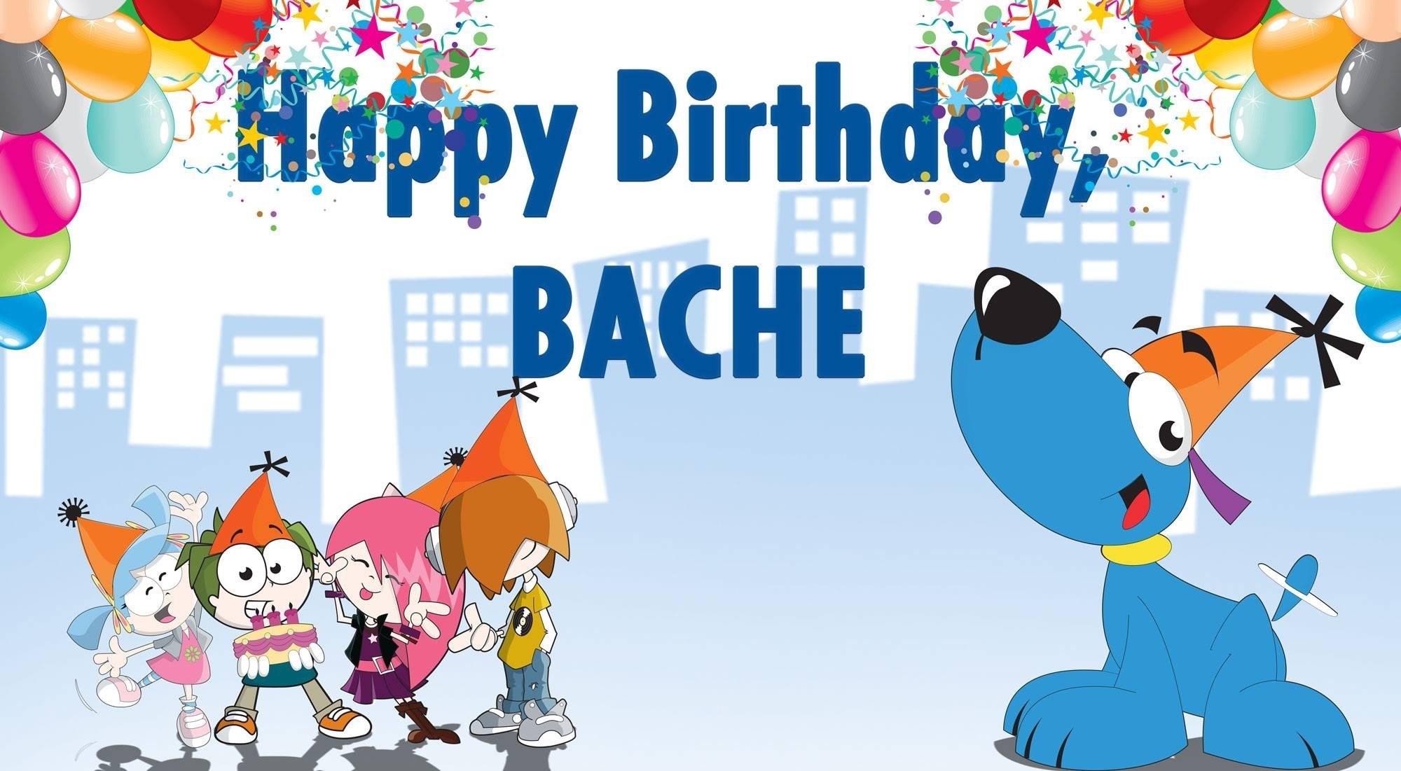 Happy Birthday Bache!!.