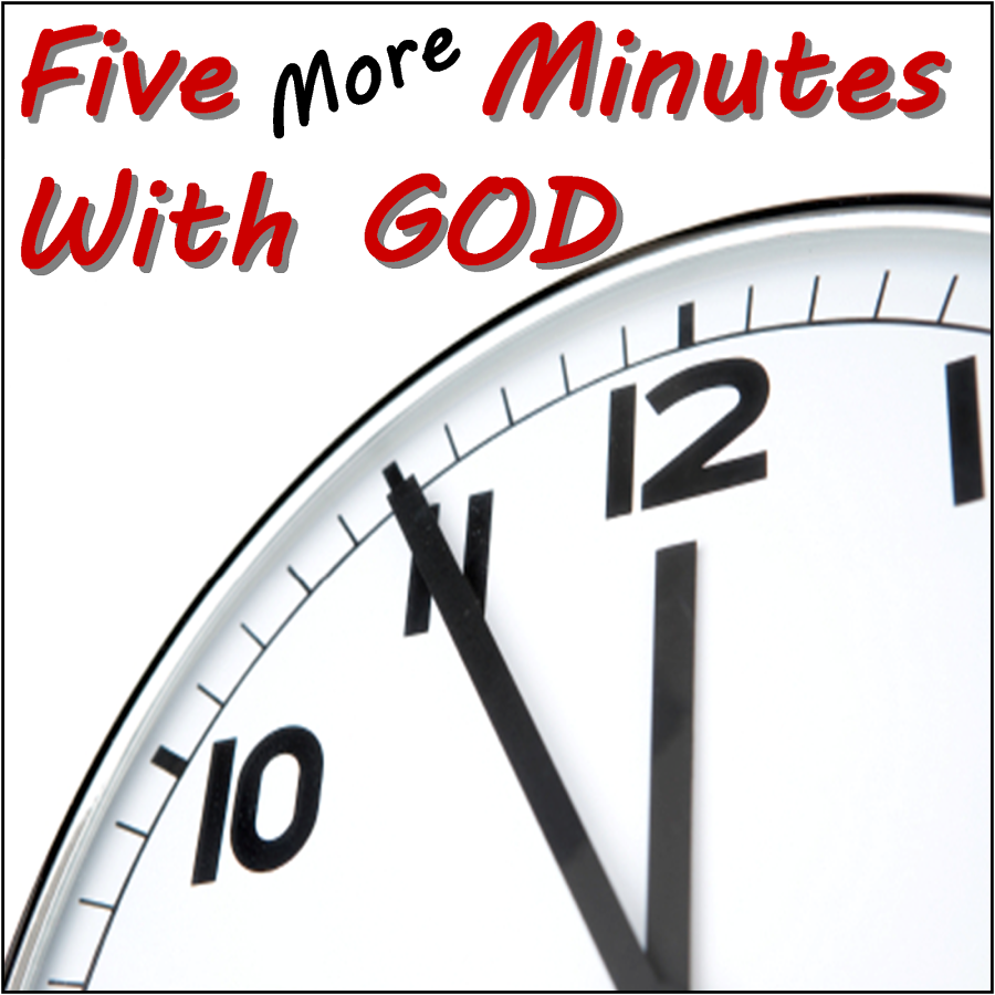 5 More Minutes With God.