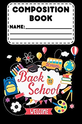Composition Book Back To School Welcome: Back To School.