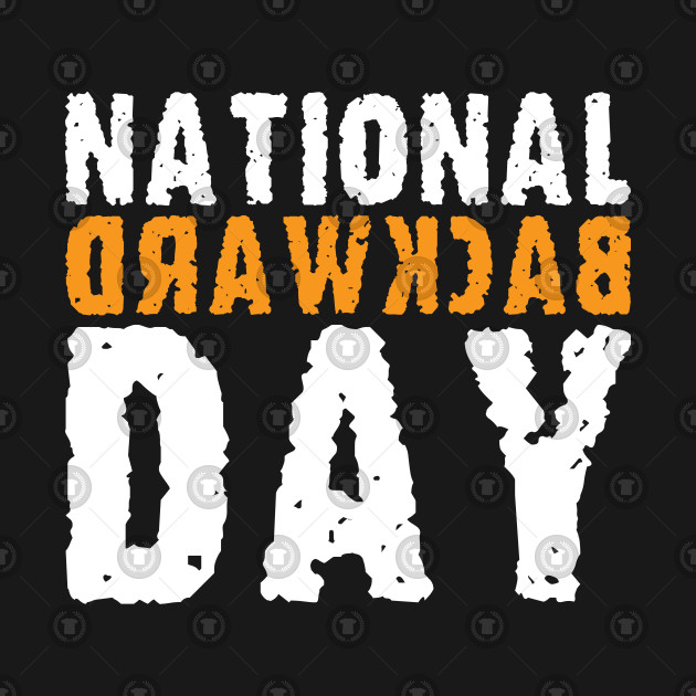 National Backward Day.