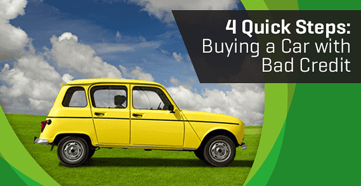 4 Quick Steps to Buying a Car with Bad Credit (2019).