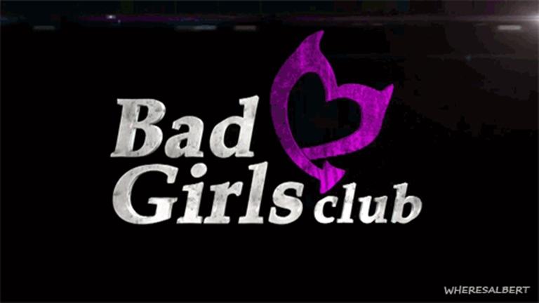 Bad Girls Club(BGC).