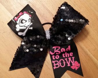 Bad To The Bow Cheer, Bow Bad to the Bone.