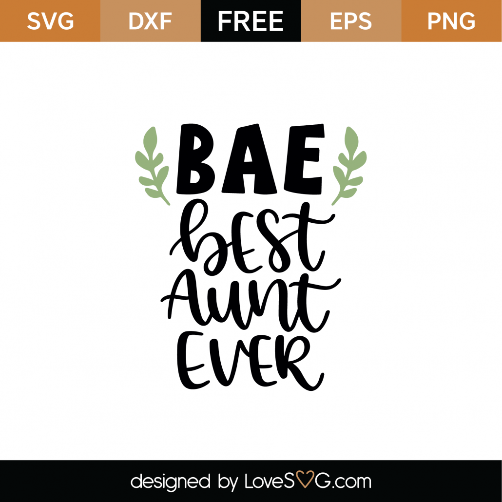 Free BAE Best Aunt Ever SVG Cut File.