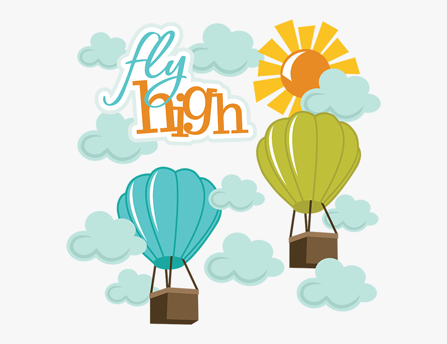 Fly High Svg Hot Air Balloon Svg File Hot Air Balloon.