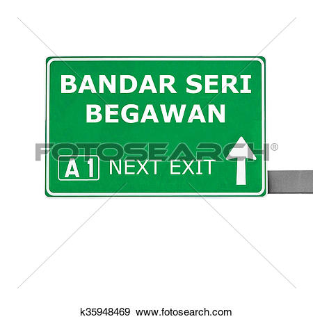 Stock Photograph of BANDAR SERI BEGAWAN road sign isolated on.
